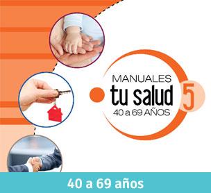 Manuales Tu Salud 40 a 69 años